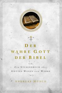 Der wahre Gott der Bibel Final Cover