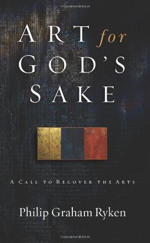 Buchvorstellung: Art for God´s Sake (Philip Graham Ryken)